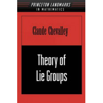 Theory of Lie Groups (PMS-8), Volume 8 by Claude C. Chevalley, 9780691049908