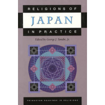 Religions of Japan in Practice by George J. Tanabe, 9780691057897