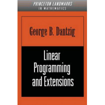 Linear Programming and Extensions by George B. Dantzig, 9780691059136
