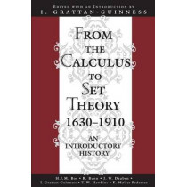 From the Calculus to Set Theory 1630-1910: An Introductory History by Ivor Grattan-Guinness, 9780691070827