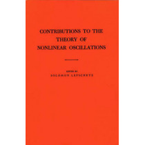 Contributions to the Theory of Nonlinear Oscillations (AM-20), Volume I by Solomon Lefschetz, 9780691079318