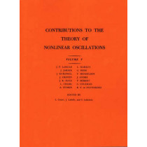 Contributions to the Theory of Nonlinear Oscillations (AM-45), Volume V by Lamberto Cesari, 9780691079332