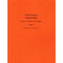 Functional Operators (AM-21), Volume 1: Measures and Integrals. (AM-21) by John Von Neumann, 9780691079660