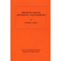 Profinite Groups, Arithmetic, and Geometry. (AM-67), Volume 67 by Stephen S. Shatz, 9780691080178