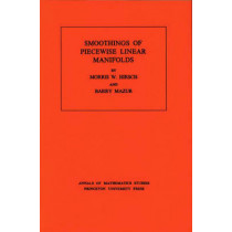 Smoothings of Piecewise Linear Manifolds. (AM-80), Volume 80 by Morris W. Hirsch, 9780691081458