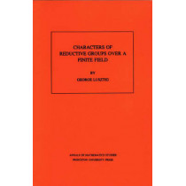 Characters of Reductive Groups over a Finite Field. (AM-107), Volume 107 by George Lusztig, 9780691083513