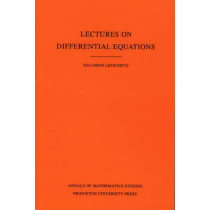 Lectures on Differential Equations. (AM-14), Volume 14 by Solomon Lefschetz, 9780691083957