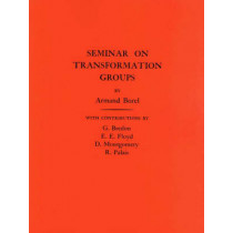 Seminar on Transformation Groups. (AM-46), Volume 46 by Armand Borel, 9780691090948