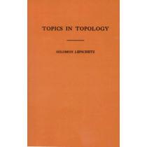 Topics in Topology. (AM-10), Volume 10 by Solomon Lefschetz, 9780691095738