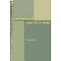 A Mathematical Theory of Evidence by Glenn Shafer, 9780691100425