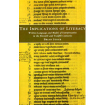 The Implications of Literacy: Written Language and Models of Interpretation in the 11th and 12th Centuries by Brian Stock, 9780691102276