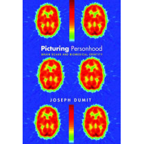 Picturing Personhood: Brain Scans and Biomedical Identity by Joseph Dumit, 9780691113982