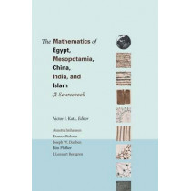 The Mathematics of Egypt, Mesopotamia, China, India, and Islam: A Sourcebook by Victor J. Katz, 9780691114859