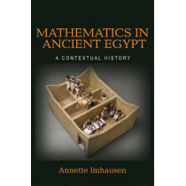 Mathematics in Ancient Egypt: A Contextual History by Annette Imhausen, 9780691117133