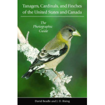 Tanagers, Cardinals, and Finches of the United States and Canada: The Photographic Guide by David Beadle, 9780691118581