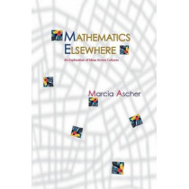 Mathematics Elsewhere: An Exploration of Ideas Across Cultures by Marcia Ascher, 9780691120225