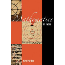 Mathematics in India by Kim Plofker, 9780691120676