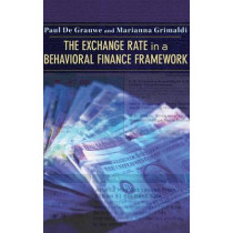The Exchange Rate in a Behavioral Finance Framework by Paul de Grauwe, 9780691121635