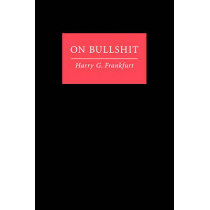 On Bullshit by Harry G. Frankfurt, 9780691122946