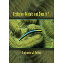 Ecological Models and Data in R by Benjamin M. Bolker, 9780691125220
