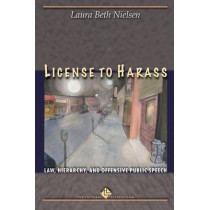 License to Harass: Law, Hierarchy, and Offensive Public Speech by Laura Beth Nielsen, 9780691126104