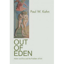 Out of Eden: Adam and Eve and the Problem of Evil by Paul W. Kahn, 9780691126937