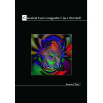 Classical Electromagnetism in a Nutshell by Anupam Kumar Garg, 9780691130187