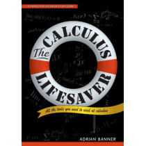 The Calculus Lifesaver: All the Tools You Need to Excel at Calculus by Adrian Banner, 9780691130880