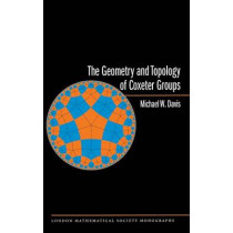 The Geometry and Topology of Coxeter Groups. (LMS-32) by Michael W. Davis, 9780691131382