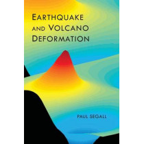 Earthquake and Volcano Deformation by Paul Segall, 9780691133027