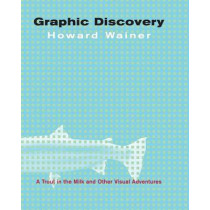 Graphic Discovery: A Trout in the Milk and Other Visual Adventures by Howard Wainer, 9780691134055