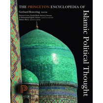 The Princeton Encyclopedia of Islamic Political Thought by Gerhard Bowering, 9780691134840