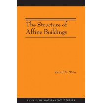 The Structure of Affine Buildings. (AM-168) by Richard M. Weiss, 9780691138817