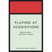 Playing at Acquisitions: Behavioral Option Games by Han T. J. Smit, 9780691140001