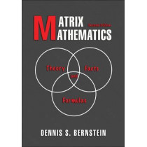 Matrix Mathematics: Theory, Facts, and Formulas - Second Edition by Dennis S. Bernstein, 9780691140391