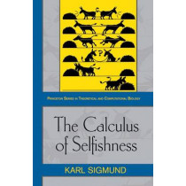 The Calculus of Selfishness by Karl Sigmund, 9780691142753
