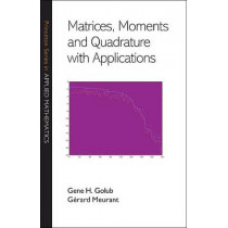 Matrices, Moments and Quadrature with Applications by Gene H. Golub, 9780691143415