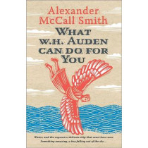 What W. H. Auden Can Do for You by Alexander McCall Smith, 9780691144733