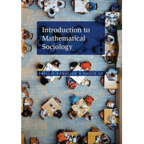Introduction to Mathematical Sociology by Phillip Bonacich, 9780691145495