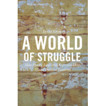 A World of Struggle: How Power, Law, and Expertise Shape Global Political Economy by David Kennedy, 9780691146782