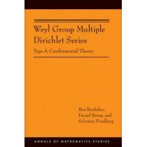 Weyl Group Multiple Dirichlet Series: Type A Combinatorial Theory (AM-175) by Ben Brubaker, 9780691150666