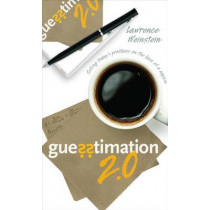 Guesstimation 2.0: Solving Today's Problems on the Back of a Napkin by Lawrence Weinstein, 9780691150802