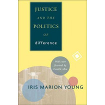 Justice and the Politics of Difference by Iris Marion Young, 9780691152622