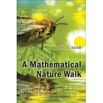 A Mathematical Nature Walk by John A. Adam, 9780691152653