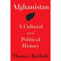Afghanistan: A Cultural and Political History by Thomas Barfield, 9780691154411