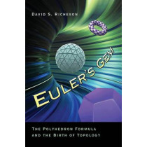 Euler's Gem: The Polyhedron Formula and the Birth of Topology by David S. Richeson, 9780691154572