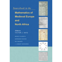 Sourcebook in the Mathematics of Medieval Europe and North Africa by Victor J. Katz, 9780691156859