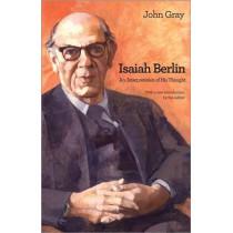 Isaiah Berlin: An Interpretation of His Thought by John Gray, 9780691157429