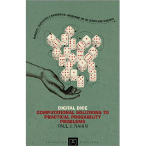Digital Dice: Computational Solutions to Practical Probability Problems by Paul J. Nahin, 9780691158211