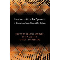 Frontiers in Complex Dynamics: In Celebration of John Milnor's 80th Birthday by Araceli Bonifant, 9780691159294